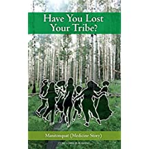 Have You Lost Your Tribe? (English Edition)