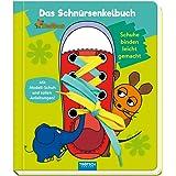 Trötsch die Maus Das Schnürsenkelbuch Pappenbuch: Übungsbuch Lernbuch Schuhbuch