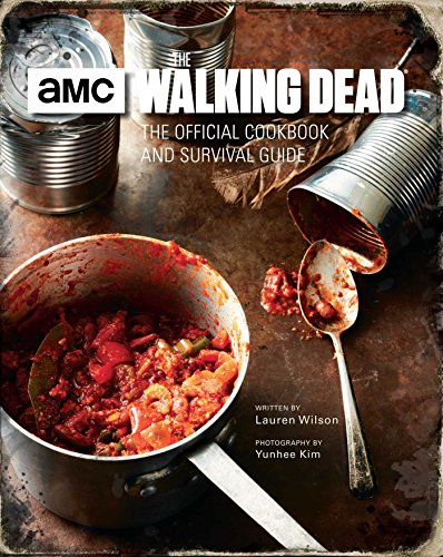 The Walking Dead Official Cookbook: The Official Cookbook and Survival Guide (Dead The Watch Walking)