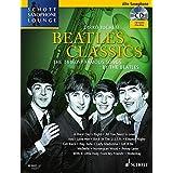 Beatles Classics: The 14 Most Famous Songs by The Beatles. Alt-Saxophon. Ausgabe mit CD. (Schott Saxophone Lounge)