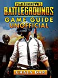 Player Unknowns Battlegrounds Game Guide Unofficial