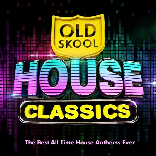 Old skool house classics the best all time classic house for Best house songs ever