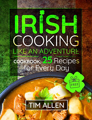 Irish cooking like an adventure. Cookbook: 25 Recipes for every day. (English Edition)