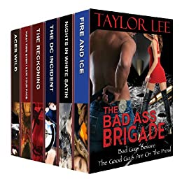 The Bad Ass Brigade: Bad Guys Beware. The Good Guys Are on the Prowl (A Taylor Lee Sizzling Romantic Suspense Collection) (English Edition) von [Lee, Taylor]