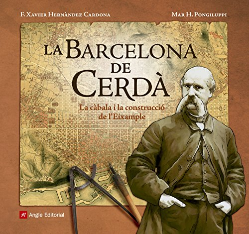 La Barcelona De Cerdà. (Altres) por F. Xavier Hernàndez Cardona