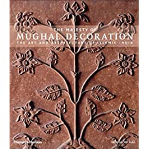 Amazon george michell books majesty of mughal decoration art architecture and style of islamic india fandeluxe Image collections