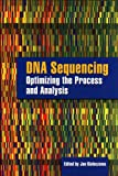 DNA Sequencing: Optimizing the Process and Analysis