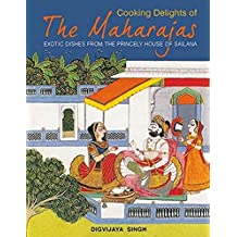 Cooking Delights Of The Maharajas