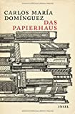 Buchinformationen und Rezensionen zu Das Papierhaus: Roman von Carlos María Domínguez