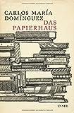 Das Papierhaus: Roman von Carlos María Domínguez