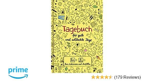 Tagebuch - für gute und schlechte Tage: Zum Ankreuzen und Ausfüllen ...