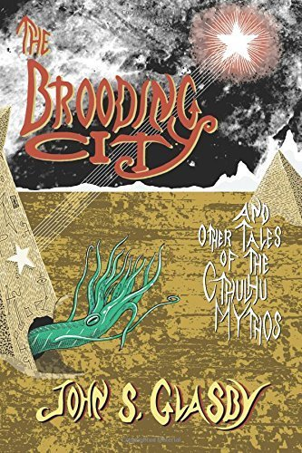 The Brooding City and Other Tales of the Cthulhu Mythos by John S. Glasby (2015-08-03)