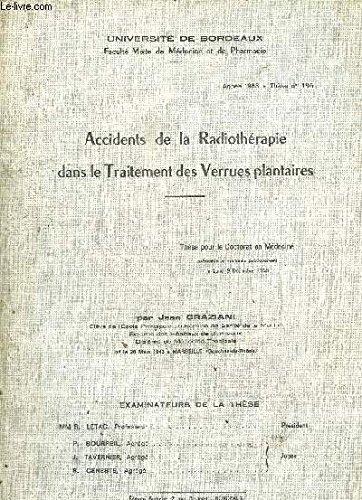 ACCIDENTS DE LA RADIOTHERAPIE DANS LES TRAITEMENT DES VERRUES PLANTAIRES - ANNEE 1968 - THESE N°196
