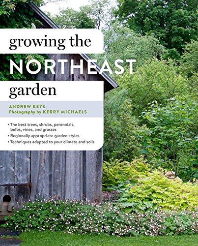 Growing the Northeast Garden: Regional Ornamental Gardening (Regional Ornamental Gardening Series) (English Edition)