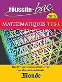Réussite-bac 2015 - Mathématiques, Terminales séries ES et L (avec Le Monde)