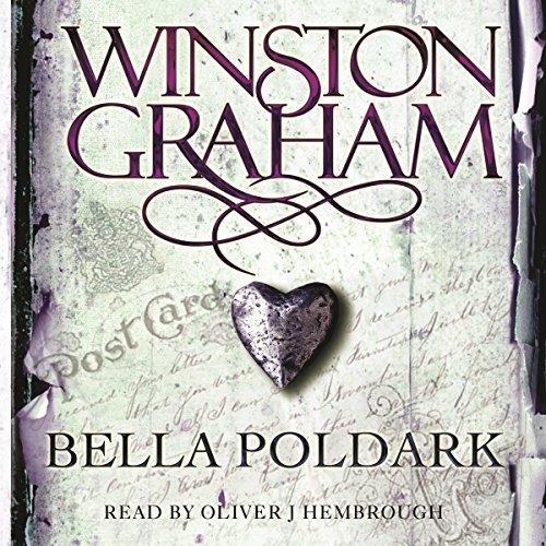 Bella Poldark: A Novel of Cornwall 1818-1820: Poldark, Book 12