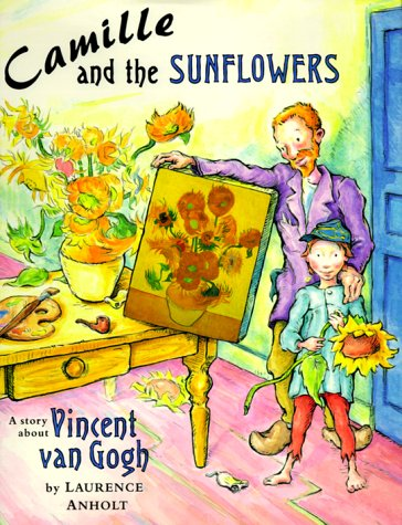 Camille and the Sunflowers (Anholt's Artists) por Laurence Anholt
