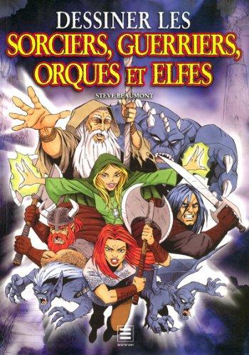 Dessiner les sorciers, guerriers, orques et elfes