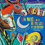 Un Noël aux Antilles et en Guyane avec Dédé Saint-Prix, Sylviane Cedia... Avec 1 CD audio