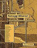 Paesaggi minerari. Tecniche, politiche e progetti per la riqualificazione del Sulcis-Iglesiente