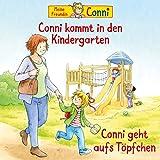 Conni kommt in den Kindergarten (neu) / Conni geht aufs Töpfchen