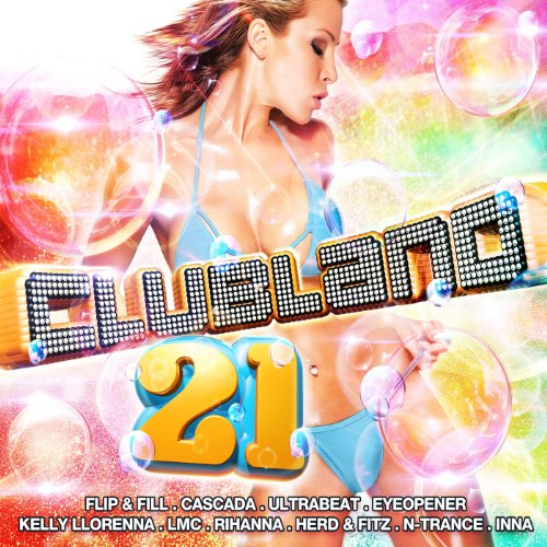 Clubland 21 [Explicit]
