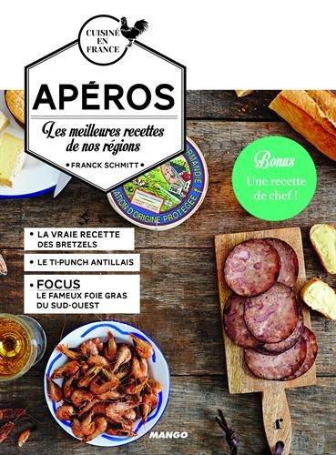 Apéros : Les meilleures recettes de nos régions par Franck Schmitt