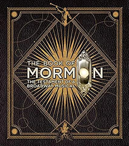 The Book of Mormon: The Testament of a Broadway Musical