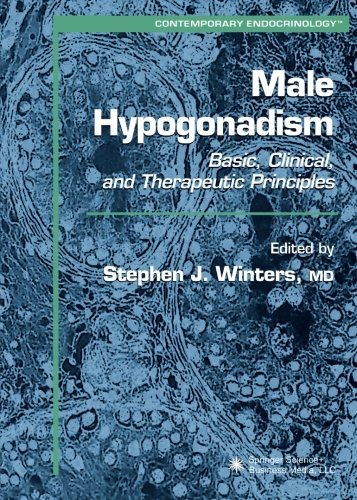 Male Hypogonadism: Basic, Clinical, and Therapeutic Principles (Contemporary Endocrinology) (2010-01-22)
