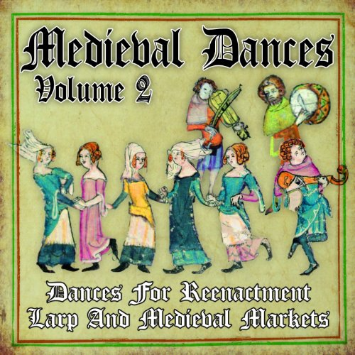 Medieval Dances, Vol. 2 (Dance...