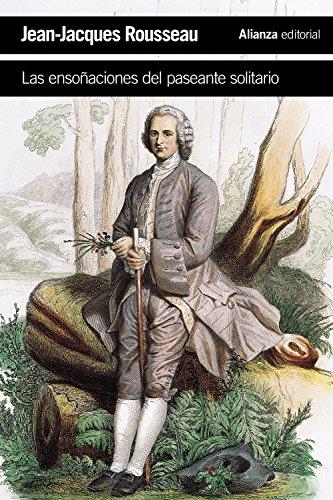 Las ensoñaciones del paseante solitario (El Libro De Bolsillo - Humanidades) por Jean-Jacques Rousseau