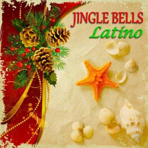 Jingle Bells Latino (30 Original Latin Christmas Songs): Various ...