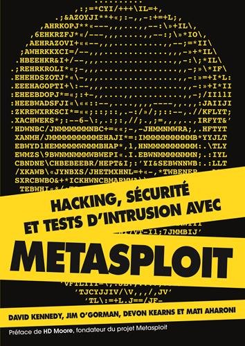 Hacking, sécurité et tests d'intrusion avec Metasploit par David Kennedy