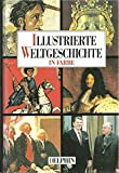 Illustrierte Weltgeschichte in Farbe - Christian Zentner