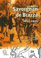 Savorgnan de Brazza (1852-1905) : Une épopée aux rives du Congo