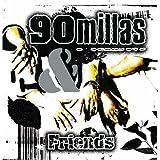 90 Millas & Friends: Remix Album 2007 by Various Artists (2007-05-08)