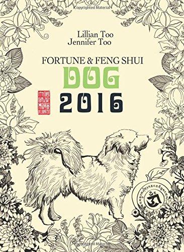 Lillian Too & Jennifer Too Fortune & Feng Shui 2016 Dog