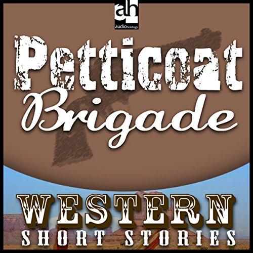 Petticoat Brigade  Audiolibri
