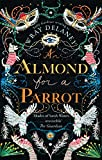An Almond for a Parrot: the gripping and...