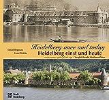 Heidelberg einst und heute (Sonderveröffentlichungen des Stadtarchivs Heidelberg) - David Depenau