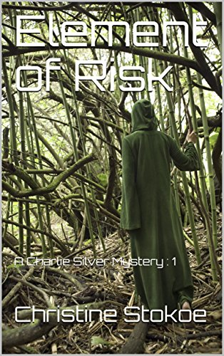 Download e-book Element of Risk: A Charlie Silver Mystery : 1