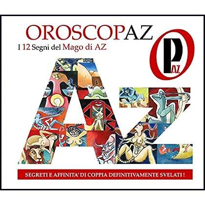 Oroscopaz - L' Oroscopo Del Mago Di Az -