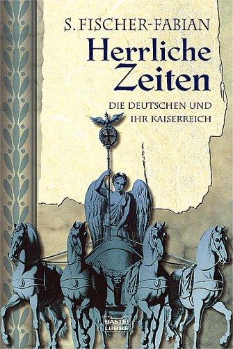 Herrliche Zeiten: Die Deutschen und ihr Kaiserreich
