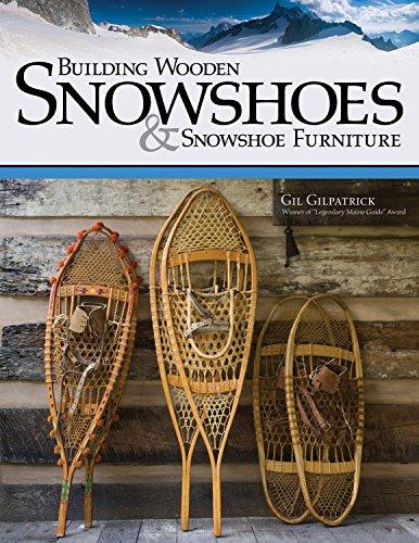 Building Wooden Snowshoes & Snowshoe Furniture -