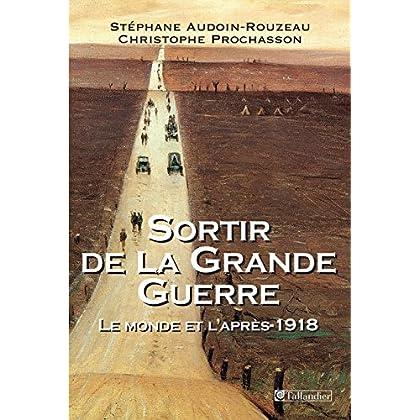 Sortir de la Grande Guerre - Le monde et l'après 1918 (HIST.AUJOURD'H.)