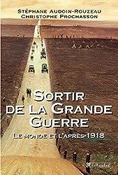 Sortir de la Grande Guerre - Le monde et l'après 1918 (HIST.AUJOURD'H.) (French Edition)