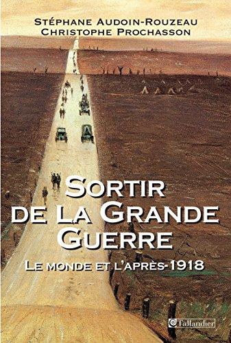 Download Online Sortir de la Grande Guerre - Le monde et l'après 1918 pdf epub