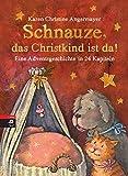Schnauze, das Christkind ist da: Eine Adventsgeschichte in 24 Kapiteln (Die Schnauze-Reihe, Band 2)