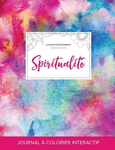 Journal de Coloration Adulte: Spiritualite (Illustrations D'Animaux, Toile ARC-En-Ciel)