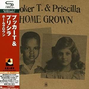 Home Grown [& Priscilla]